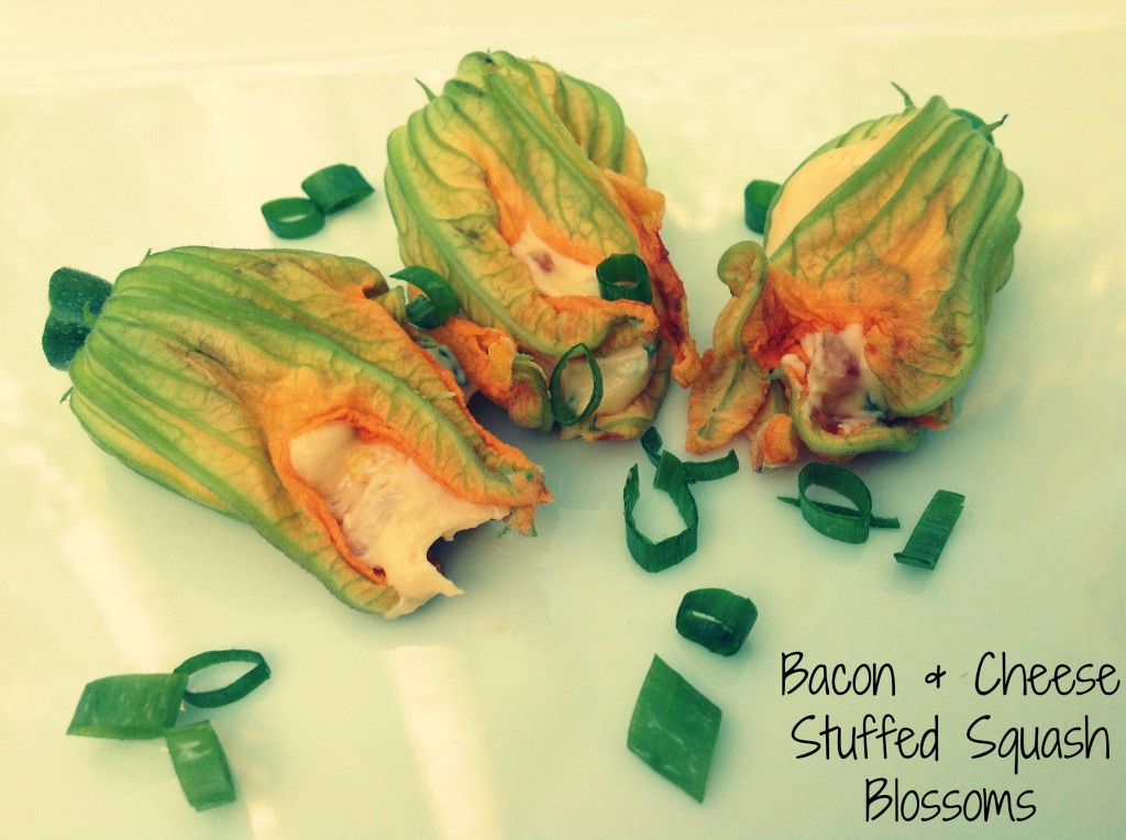 Bacon and Cheese Stuffed Squash Blossoms | OC Mom Blog ...
